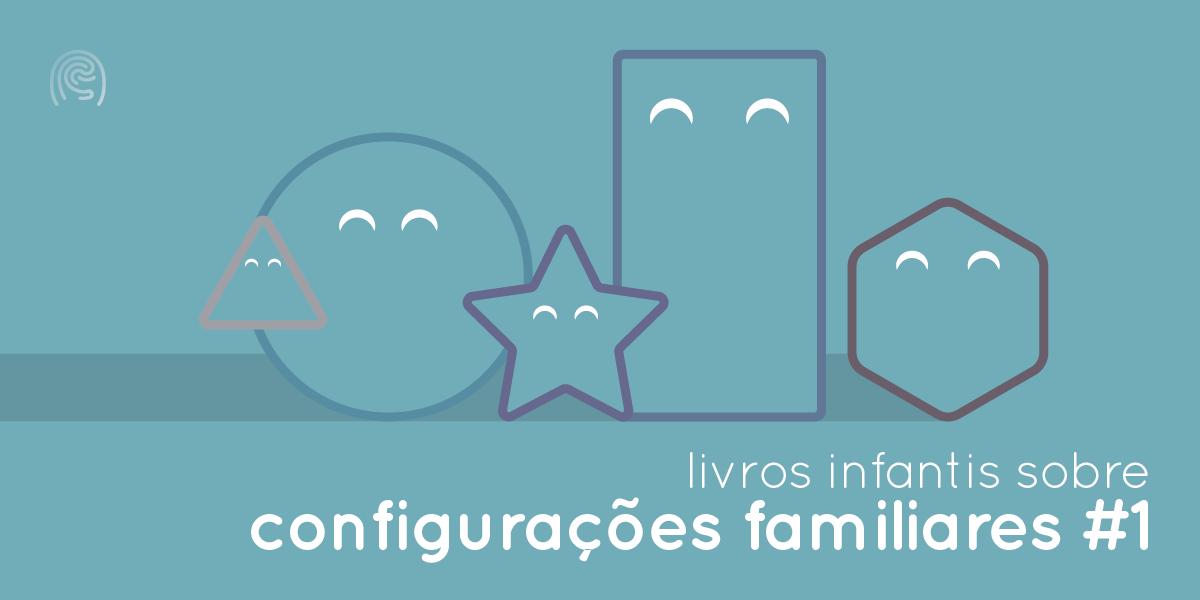 Livros infantis que abordam diferentes configurações familiares #1